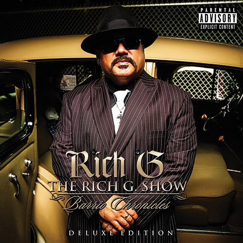 Rich G - The Rich G Show... Barrio Chronicles [DELUXE EDITION] Chicano Rap